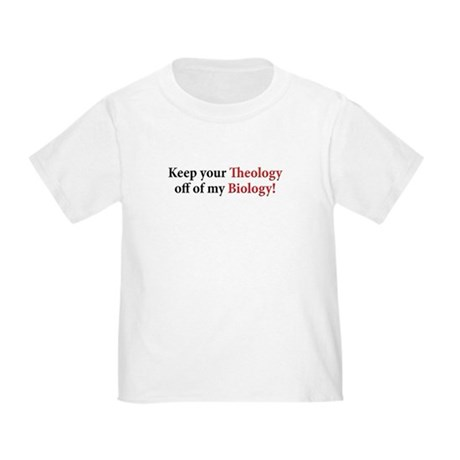 Theology off Biology Toddler T-Shirt