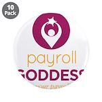 """Payroll Goddess Gear 3.5"""" Button (10 pack)"""