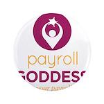 """Payroll Goddess Gear 3.5"""" Button"""