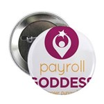 """Payroll Goddess Gear 2.25"""" Button (10 pack)"""