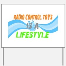 Radio control toys is a lifes Yard Sign