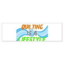 Quilting is a Lifestyle Bumper Bumper Sticker