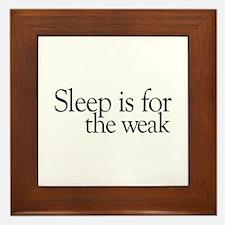Sleep is for the weak Framed Tile