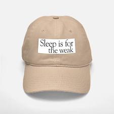 Sleep is for the weak Baseball Baseball Cap