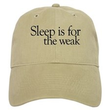 Sleep is for the weak Baseball Cap