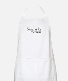Sleep is for the weak BBQ Apron