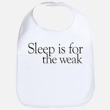 Sleep is for the weak Bib