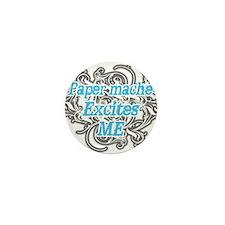 Paper mache Excites Me Mini Button
