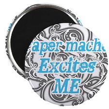 Paper mache Excites Me Magnet