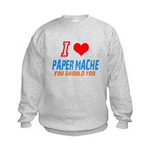 I love Paper mache Sweatshirt