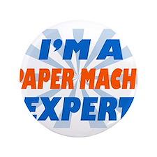 """im a paper mache expert 3.5"""" Button"""