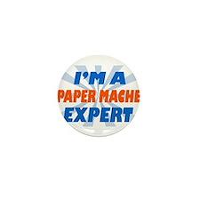 im a paper mache expert Mini Button