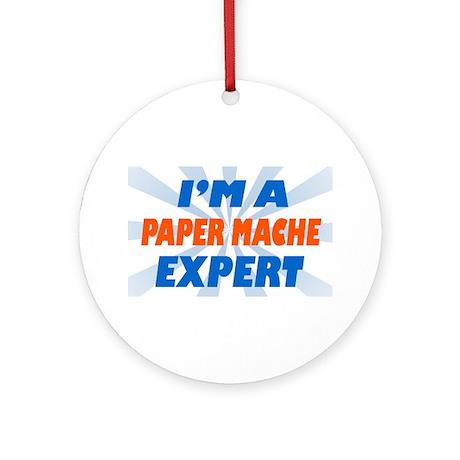 im a paper mache expert Ornament (Round)