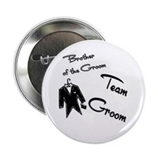 """Brother of the Groom Buttons 2.25"""" Button"""