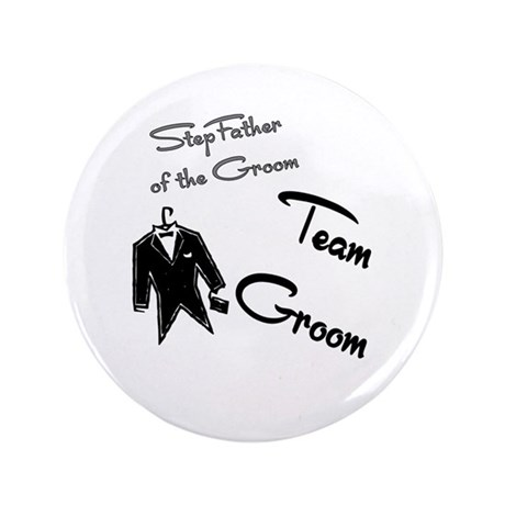"""Stepfather of the Groom Butto 3.5"""" Button"""