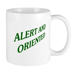 Alert And Oriented Mug