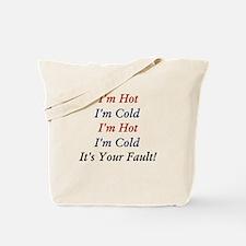 I'm Hot, I'm Cold Tote Bag