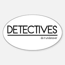 Detective Joke Oval Decal
