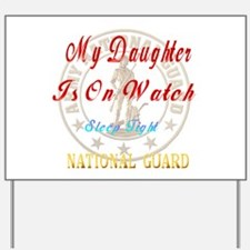 My Daughter Is On Guard Yard Sign