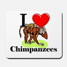 I Love Chimpanzees Mousepad
