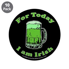 """Today I am Irish 3.5"""" Button (10 pack)"""