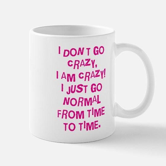 I Dont't Go Crazy Mugs