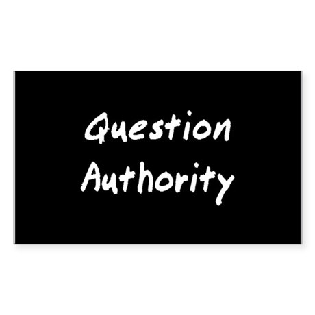 Question Authority Sticker (Rectangle)