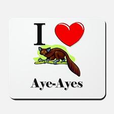 I Love Aye-Ayes Mousepad