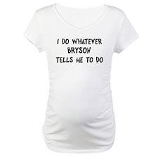Whatever Bryson says Shirt