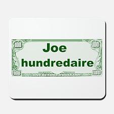 Joe Hundredaire Mousepad