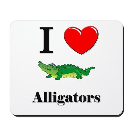 I Love Alligators Mousepad