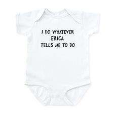 Whatever Erica says Infant Bodysuit