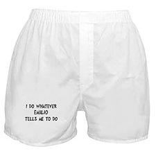 Whatever Emilio says Boxer Shorts