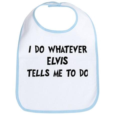 Whatever Elvis says Bib