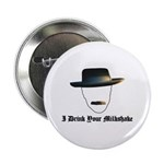 "I Drink Your Milkshake 2.25"" Button (10 pack)"
