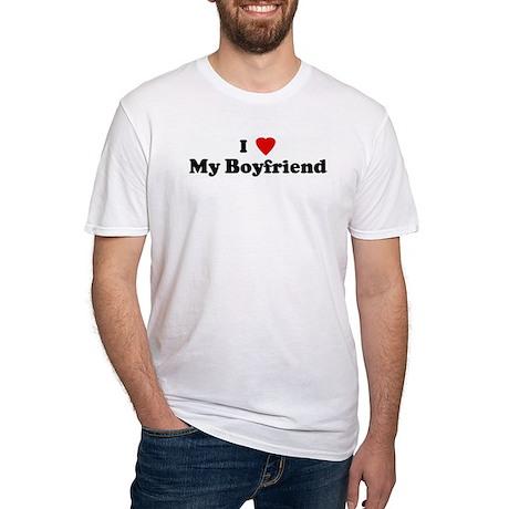 I Love My Boyfriend Fitted T-Shirt