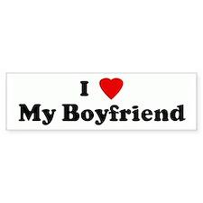 I Love My Boyfriend Bumper Bumper Sticker