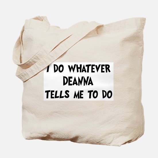 Whatever Deanna says Tote Bag