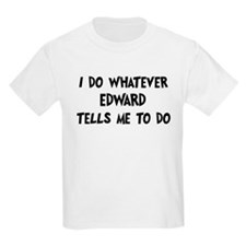 Whatever Edward says T-Shirt