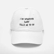 Whatever Gary says Baseball Baseball Cap
