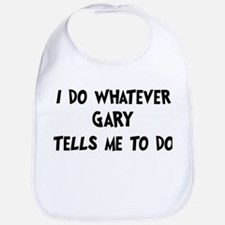 Whatever Gary says Bib