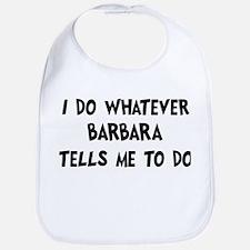 Whatever Barbara says Bib