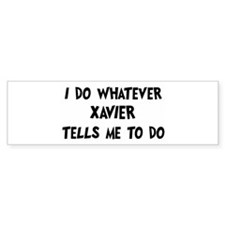 Whatever Xavier says Bumper Car Sticker