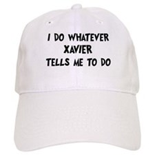Whatever Xavier says Baseball Cap