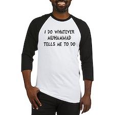 Whatever Muhammad says Baseball Jersey