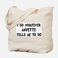 Whatever Annette says Tote Bag