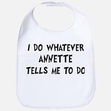Whatever Annette says Bib