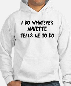 Whatever Annette says Hoodie