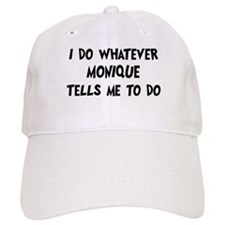 Whatever Monique says Cap