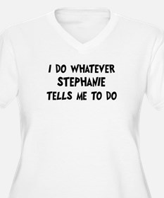 Whatever Stephanie says T-Shirt